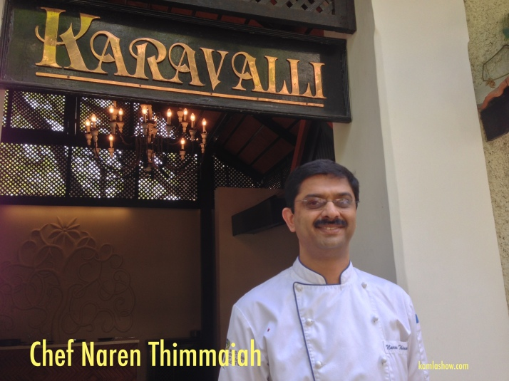 Executive Chef Naren Thimmaiah, Karavalli, Taj Gateway