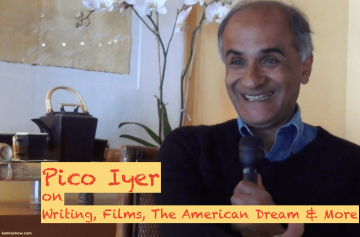 Pico Iyer on writing, films, American pop culture & the persistence of the American Dream @kamlashow 2016