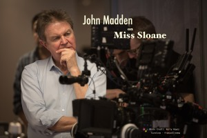 "Director John Madden on the set of EuropaCorp's ""Miss Sloane"". Photo Credit: Kerry Hayes © 2016 EuropaCorp – France 2 Cinema"