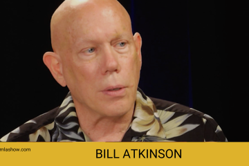 The Kamla Show: Bill Atkinson on Apple, Macintosh and Steve Jobs